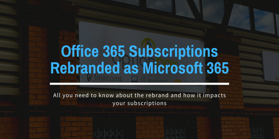 Office 365 Products Rebranded as Microsoft 365