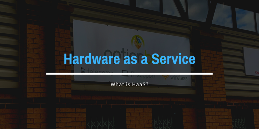 What is Hardware as a Service?